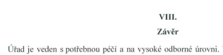 Ministerstvo spravedlnosti ČR: Protokol z kontroly ze dne 29.11.2019, č.j. MSP-16/2019-ODKA-KEU/6. Úřad je veden s potřebnou péčí a na vysoké odborné úrovni.
